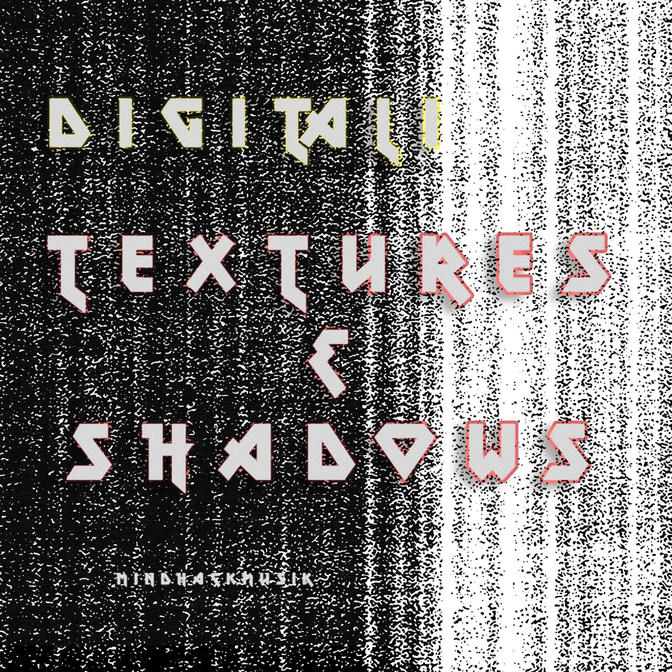 MHM009-digitali-textures-shadows
